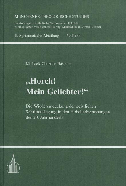 """""""Horch! Mein Geliebter!"""" Die Wiederentdeckung der geistlichen Schriftauslegung in den Hoheliedvertonungen des 20. Jahrhunderts"""