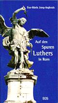 Auf den Spuren Luthers in Rom