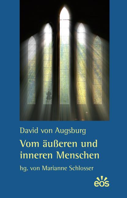 David von Augsburg: Vom äußeren und inneren Menschen