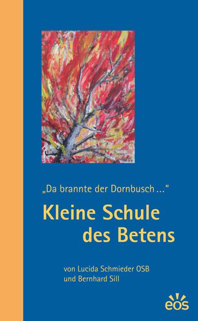 """Kleine Schule des Betens – """"Da brannte der Dornbusch…"""""""