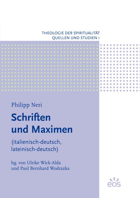 Philipp Neri – Schriften und Maximen