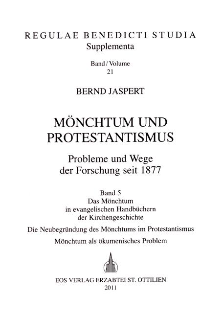 Mönchtum und Protestantismus. Probleme und Wege der Forschung seit 1877