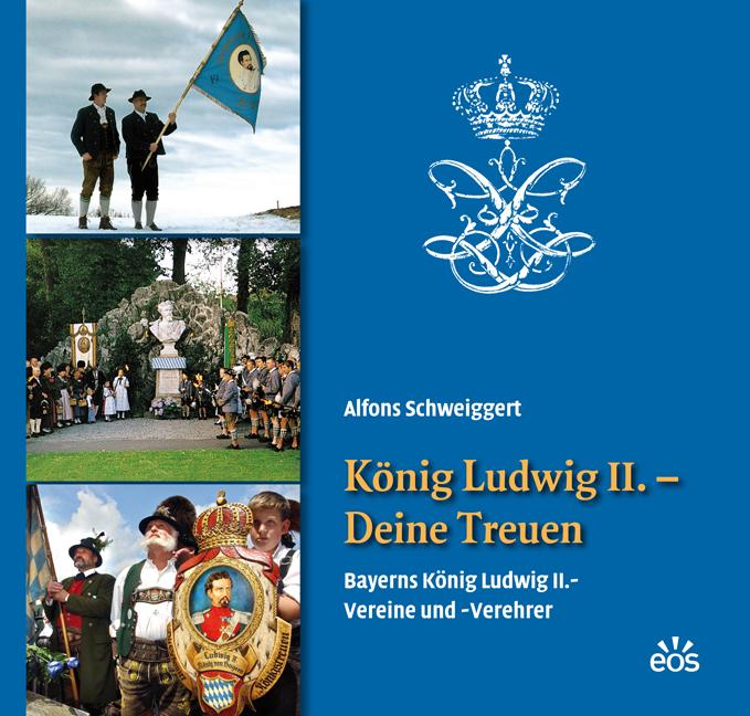 König Ludwig II. – Deine Treuen