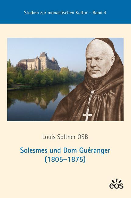 Solesmes und Dom Guéranger (1805-1875)