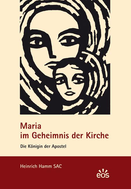 Maria im Geheimnis der Kirche – Die Königin der Apostel