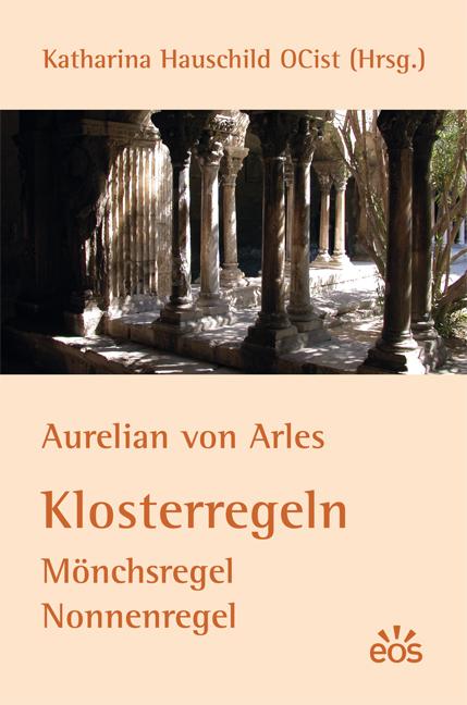 Aurelian von Arles: Klosterregeln