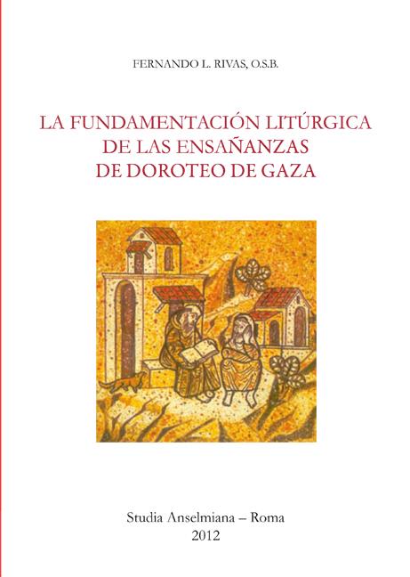 La fundamentación litúrgica de las ensañanzas de Doroteo de Gaza (ebook)