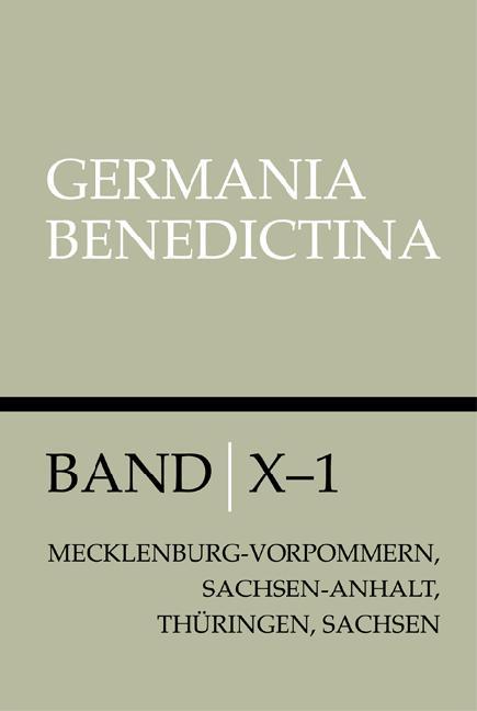 Die benediktinischen Mönchsklöster in Mecklenburg-Vorpommern, Sachsen-Anhalt, Thüringen und Sachsen