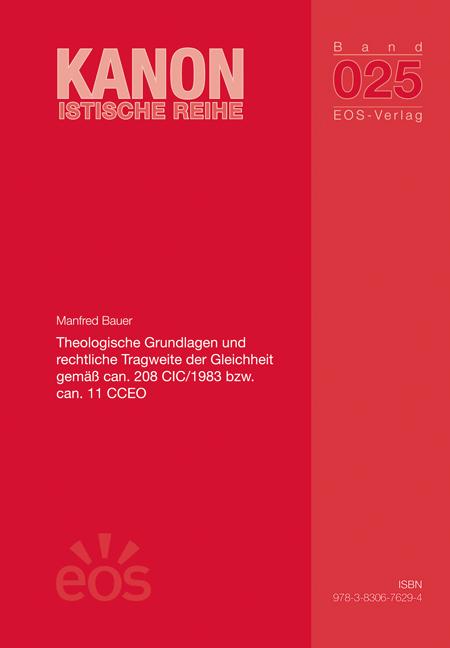 Theologische Grundlagen und rechtliche Tragweite der Gleichheit gemäß can. 208 CIC / 1983 bzw. can. 11 CCEO
