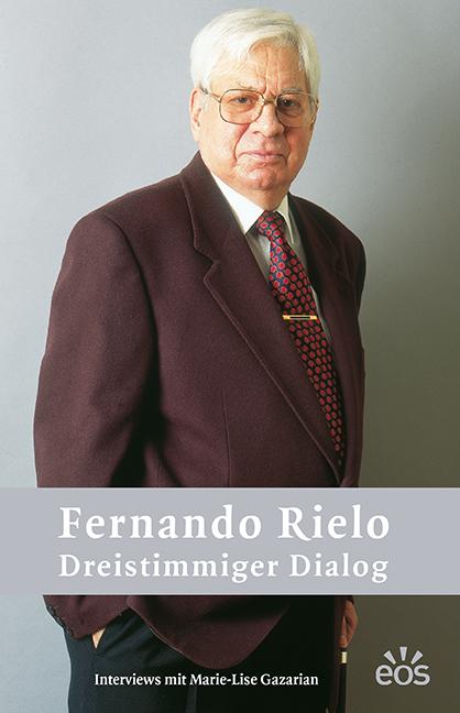 Fernando Rielo – Dreistimmiger Dialog