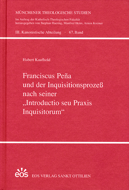 "Franciscus Peña und der Inquisitionsprozeß nach seiner ""Introductio seu Praxis Inquisitorum"""