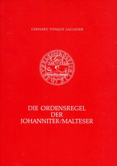 Die Ordensregel der Johanniter/Malteser