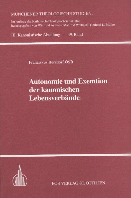 Autonomie und Exemtion der kanonischen Lebensverbände