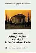 Askese, Mönchtum und Mystik in der Orthodoxen Kirche