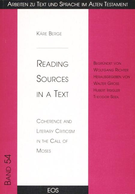 Reading Sources in a Text. Coherence and Literary Criticism in the call of Moses