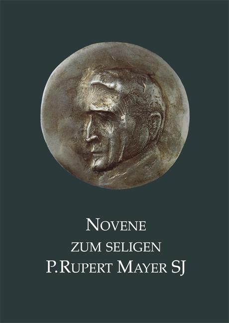 Novene zum seligen Rupert Mayer SJ
