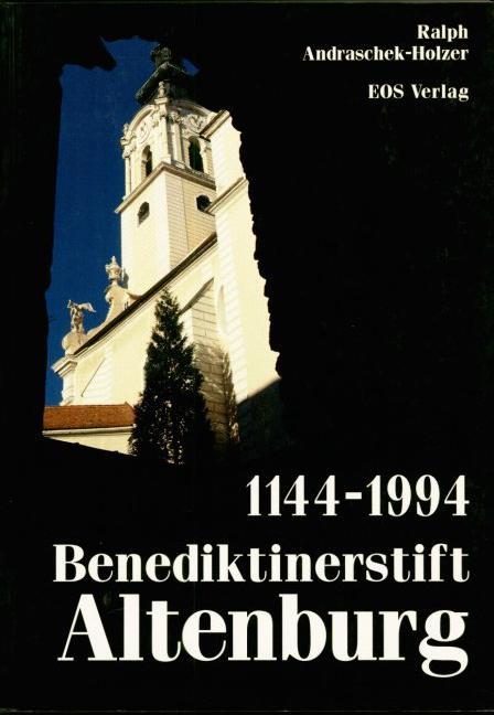 850 Jahre Benediktinerstift Altenburg 1144-1994