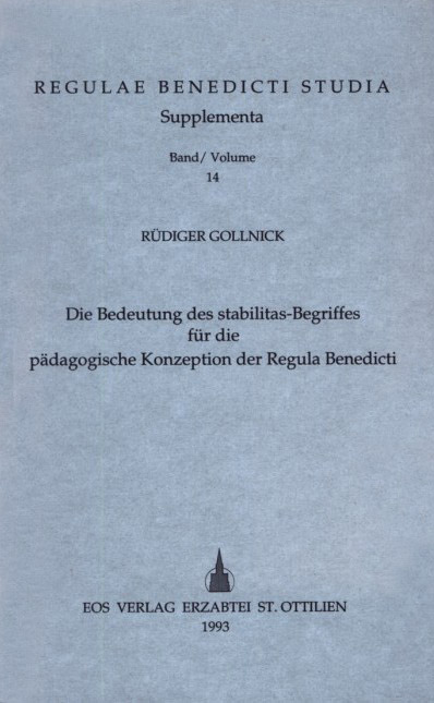 Die Bedeutung des stabilitas-Begriffs für die pädagogische Konzeption der Regula Benedicti
