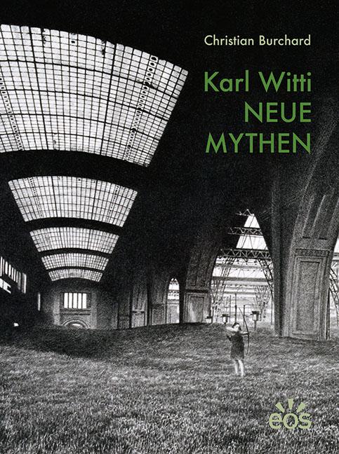 Karl Witti – Neue Mythen
