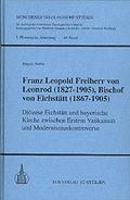 Franz Leopold Freiherr von Leonrod (1827-1905), Bischof von Eichstätt (1867-1905)