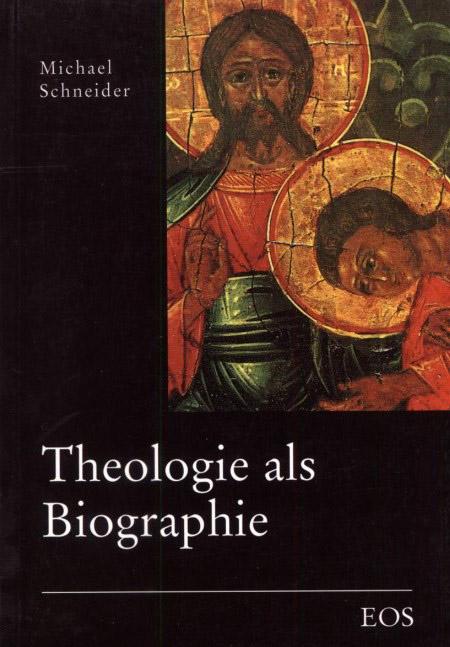 Theologie als Biographie