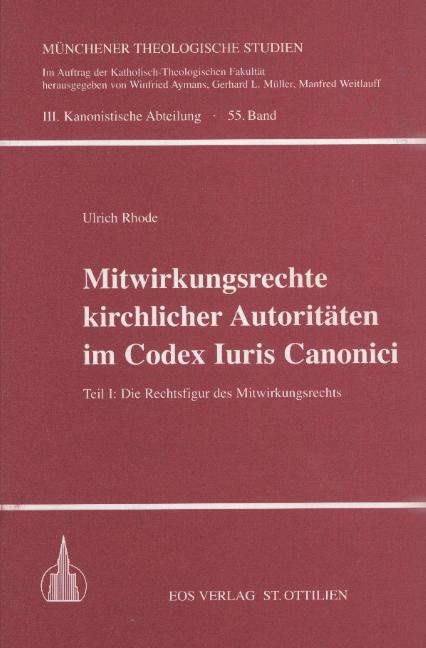 Mitwirkungsrechte kirchlicher Autoritäten im Codex Iuris Canonici