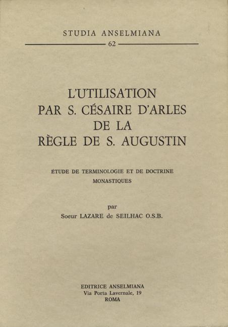 L'utilisation par S. Césaire d'Arles de la Règle de S. Augustin