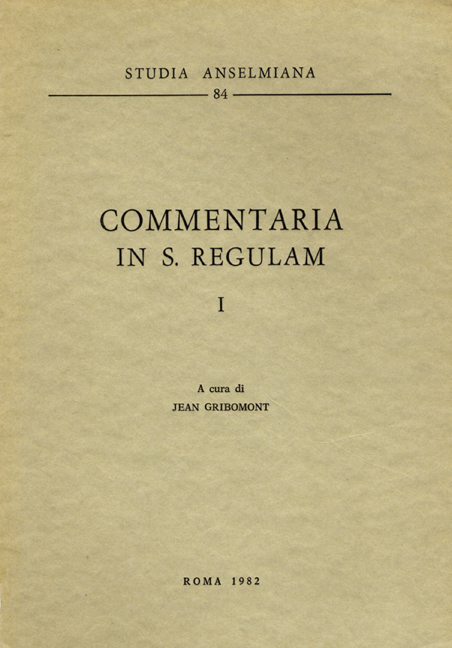 Commentaria in s. Regulam – I
