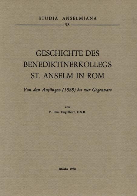 Geschichte des Benediktinerkollegs St. Anselm in Rom