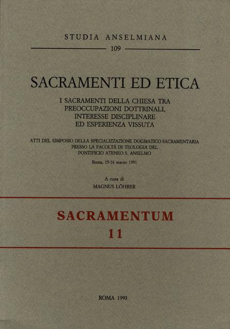 Sacramenti ed etica. I sacramenti della chiesa tra preoccupazioni dottrinali, interesse disciplinare ed esperienza vissuta