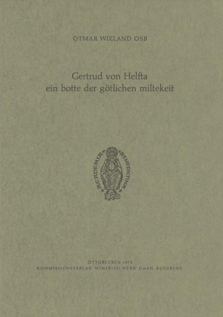 Gertrud von Helfta – ein botte der götlichen miltekei