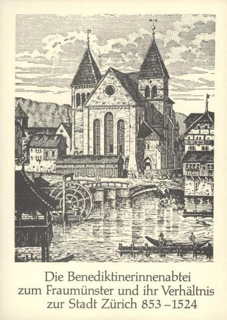 Fraumünster und ihr Verhältnis zur Stadt Zürich 853-1524