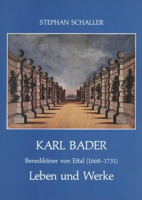 Karl Bader, Benediktiner von Ettal (1668-1731)