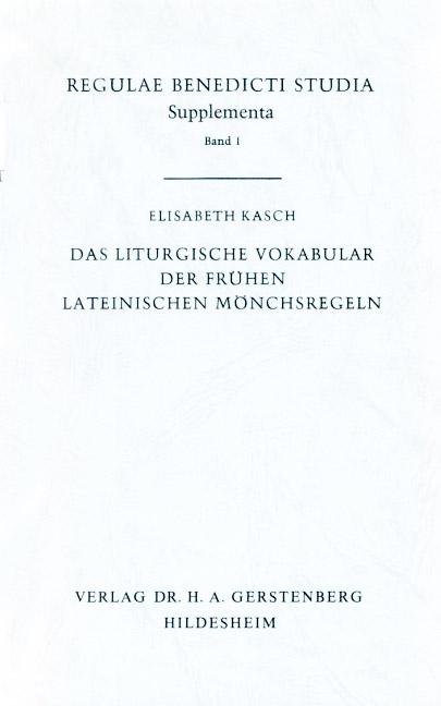 Das liturgische Vokabular der frühen lateinischen Mönchsregeln