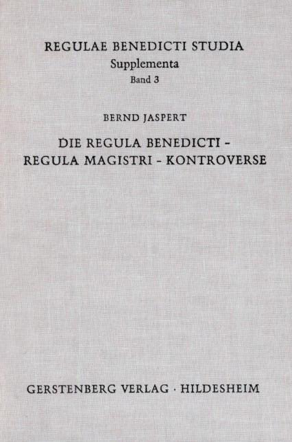 Die Regula Benedicti-Regula Magistri-Kontroverse