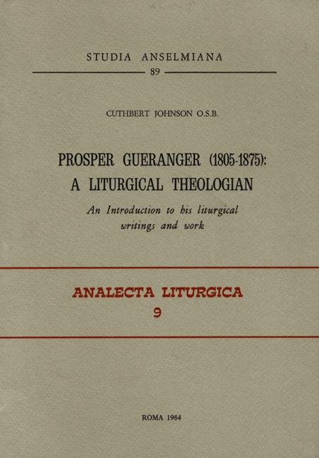 Prosper Guéranger (1805–1875): A Liturgical Theologian
