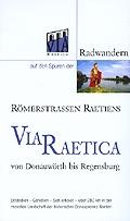 Radwandern auf den Spuren der Römerstrassen Raetiens