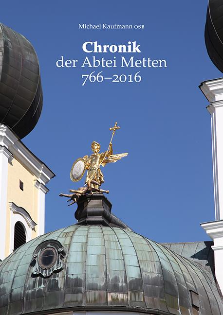 Chronik der Abtei Metten 766–2016