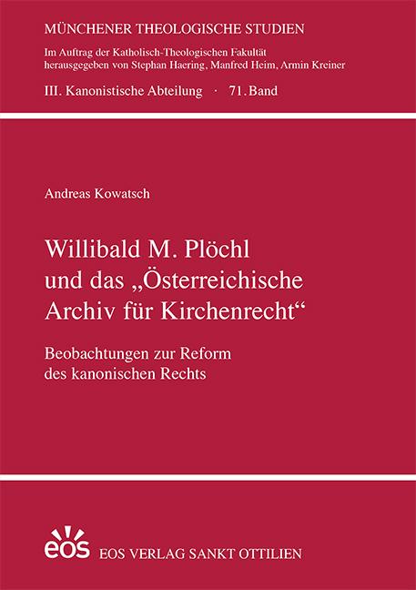 """Willibald M. Plöchl und das """"Österreichische Archiv für Kirchenrecht"""""""