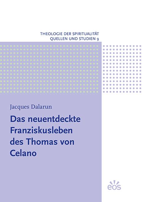 Das neuentdeckte Franziskusleben des Thomas von Celano
