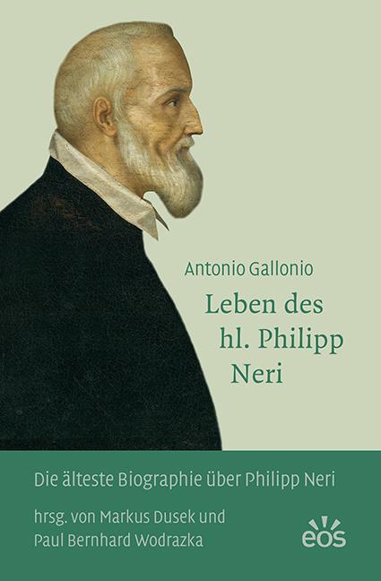 Antonio Gallonio: Leben des hl. Philipp Neri