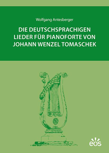 Die deutschsprachigen Lieder für Pianoforte von Johann Wenzel Tomaschek