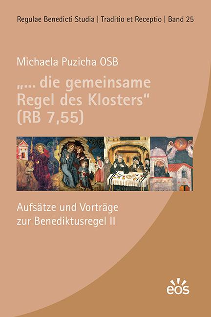 """""""... die gemeinsame Regel des Klosters"""" (RB 7,55) (ebook)"""