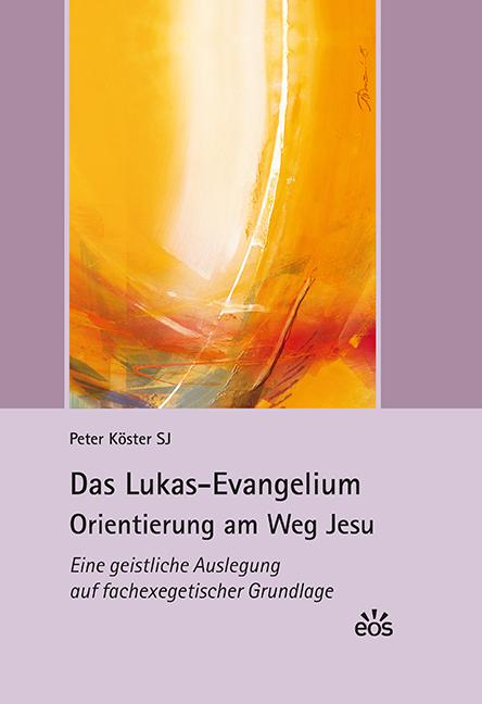 Das Lukas-Evangelium – Orientierung am Weg Jesu