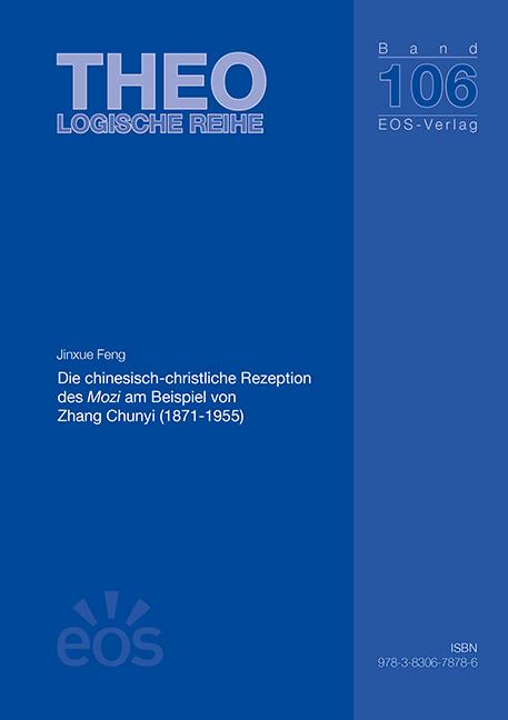 Die chinesisch-christliche Rezeption des Mozi am Beispiel von Zhang Chunyi (1871-1955)