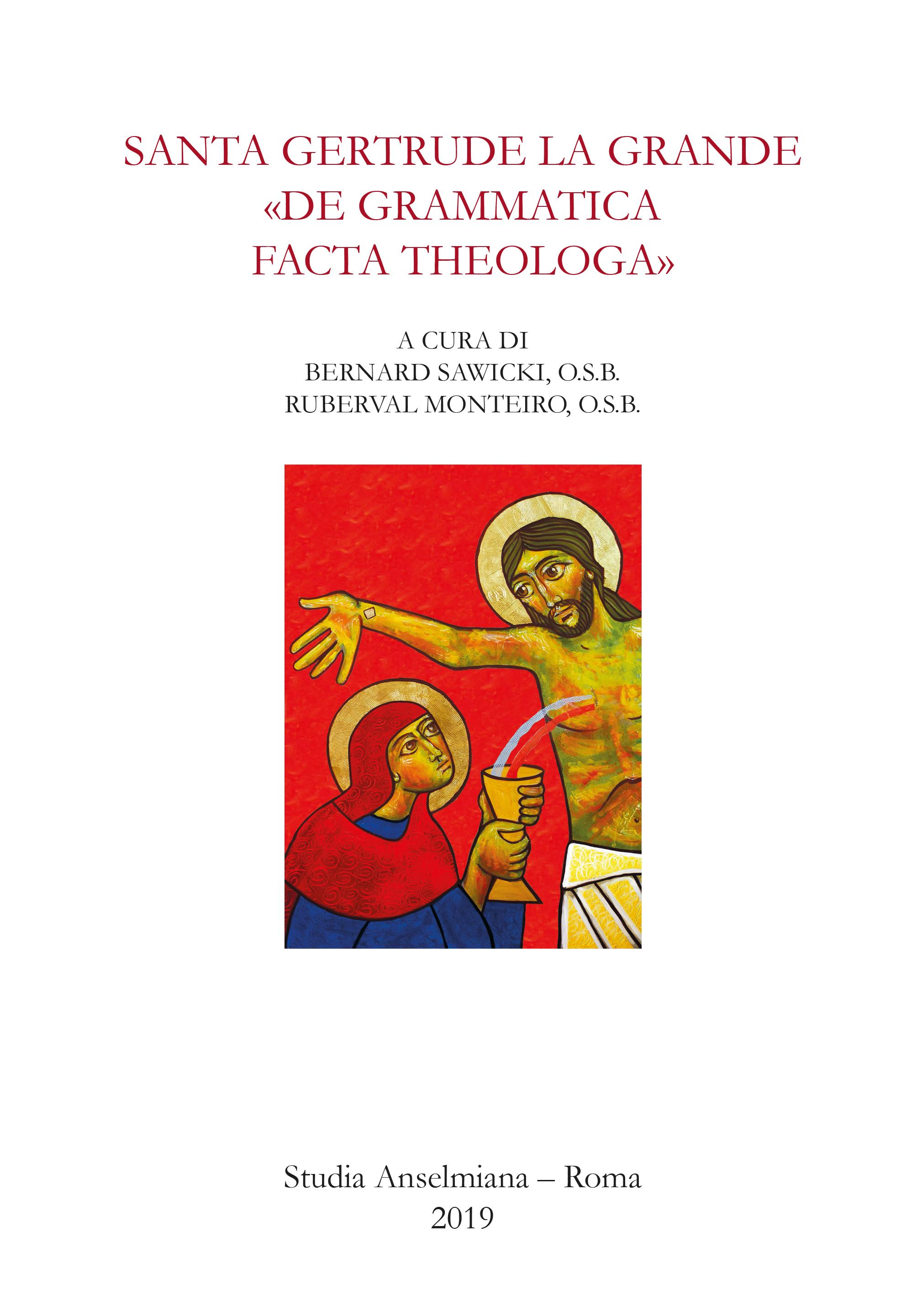 Santa Gertrude la Grande «de grammatica facta theologa»