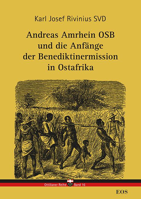 Andreas Amrhein OSB und die Anfänge der Benediktinermission in Ostafrika (ebook)