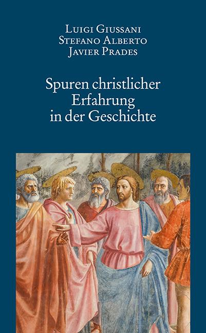 Spuren christlicher Erfahrung in der Geschichte