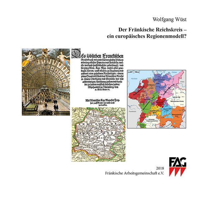 Der fränkische Reichskreis – ein europäisches Regionenmodell?
