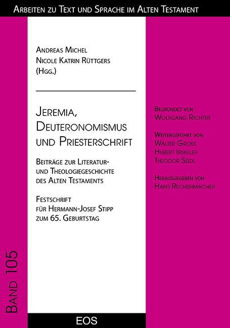 Jeremia, Deuteronomismus und Priesterschrift